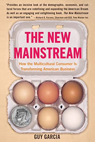 9780060584665: The New Mainstream: How the Multicultural Consumer Is Transforming American Business