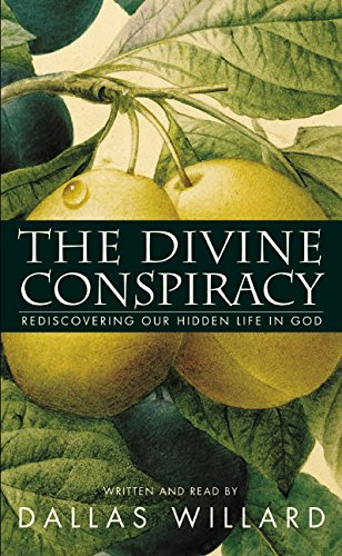 9780060584870: The Divine Conspiracy: Rediscovering Our Hidden Life in God