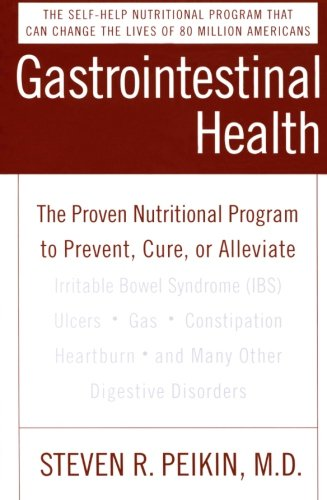9780060585327: Gastrointestinal Health: The Proven Nutritional Program to Prevent, Cure, or Alleviate Irritable Bowel Syndrome (IBS), Ulcers, Gas, Constipation, Heartburn, and Many Other Digestive Disorders, Third Edition