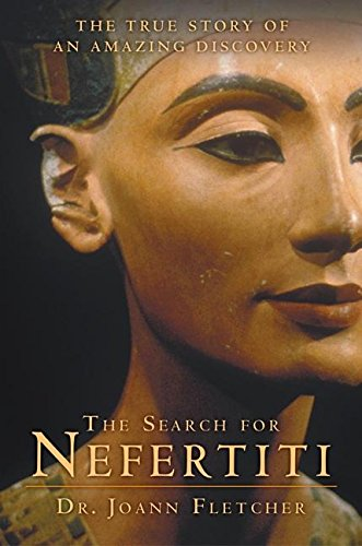 9780060585563: The Search for Nefertiti: The True Story of an Amazing Discovery