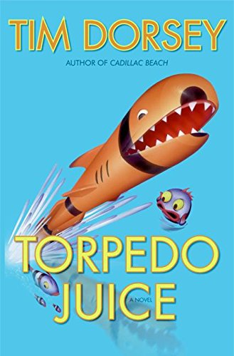 Torpedo Juice: A Novel: Dorsey, Tim