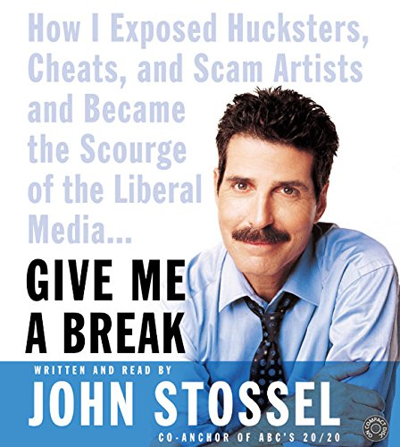9780060585679: Give Me a Break CD: How I Exposed Hucksters, Cheats, and Scam Artists and Became the Scourge of the Liberal Media...