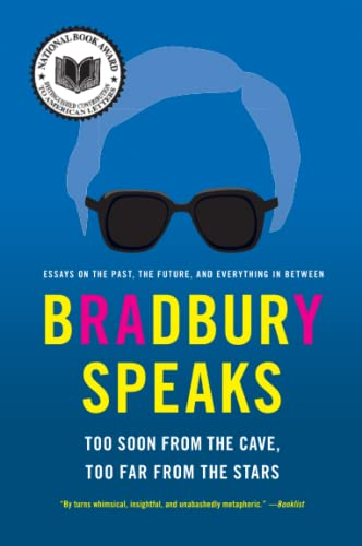 9780060585693: Bradbury Speaks: Too Soon from the Cave, Too Far from the Stars