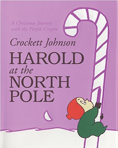 9780060586287: Harold at the North Pole: A Christmas Journey with the Purple Crayon (Harold and the Purple Crayon)