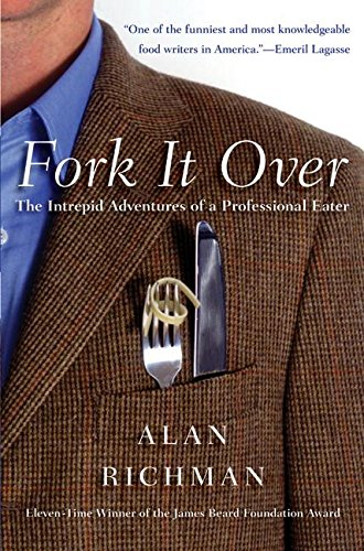 9780060586294: Fork It Over: The Intrepid Adventures of a Professional Eater
