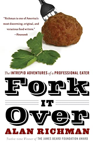 9780060586300: Fork It Over: The Intrepid Adventures of a Professional Eater