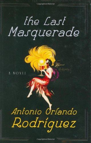 The Last Masquerade: Antonio Orlando Rodriguez
