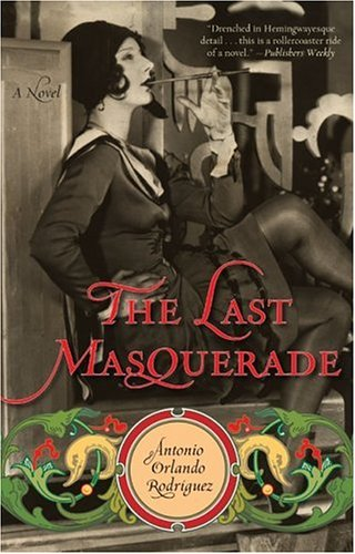 The Last Masquerade: A Novel: Rodriguez, Antonio Orlando