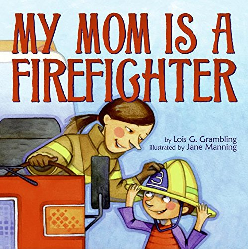 9780060586409: My Mom Is a Firefighter