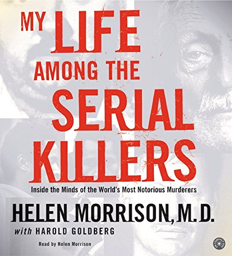 9780060586836: My Life Among the Serial Killers CD: Inside the Minds of the World's Most Notorious Murderers