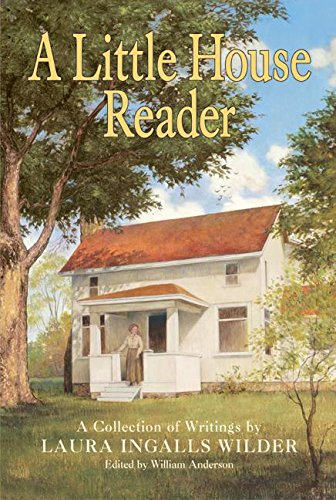9780060586959: A Little House Reader: A Collection of Writings by Laura Ingalls Wilder