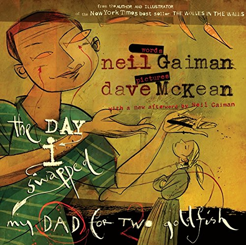 The Day I Swapped My Dad for: Gaiman, Neil