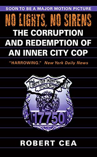 9780060587130: No Lights, No Sirens: The Corruption and Redemption of an Inner City Cop
