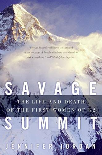 Savage Summit: The Life and Death of the First Women of K2: Jordan, Jennifer