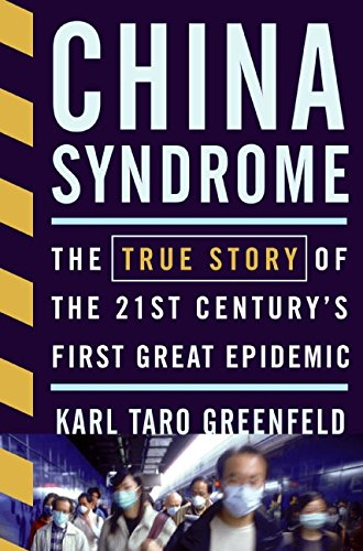 9780060587222: China Syndrome: The True Story of the 21st Century's First Great Epidemic