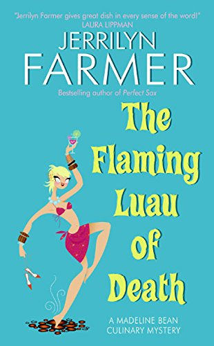 9780060587314: The Flaming Luau of Death: A Madeline Bean Culinary Mystery (Madeline Bean Mysteries)