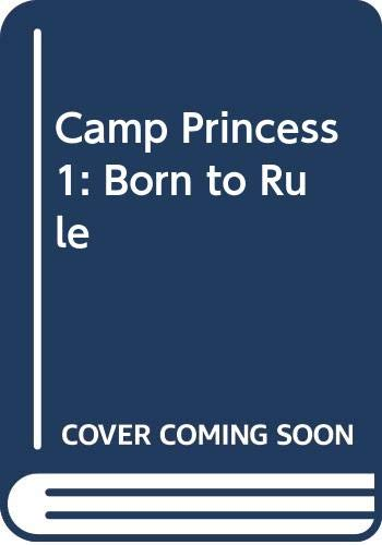 9780060587628: Camp Princess 1: Born to Rule