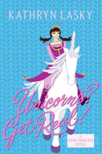 9780060587666: Camp Princess 2: Unicorns? Get Real!