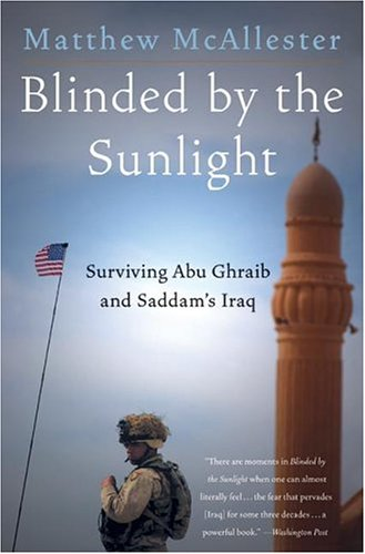 9780060588205: Blinded by the Sunlight: Surviving Abu Ghraib and Saddam's Iraq