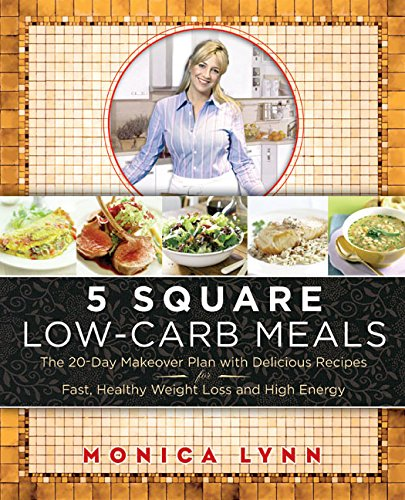 9780060590000: 5 Square Low-carb Meals: The 20-Day Makeover Plan with Delicious Recipes for Fast, Healthy Weight Loss and High Energy