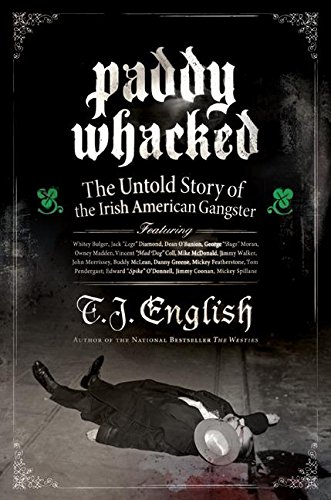 9780060590024: Paddy Whacked: The Untold Story Of The Irish american Gangster