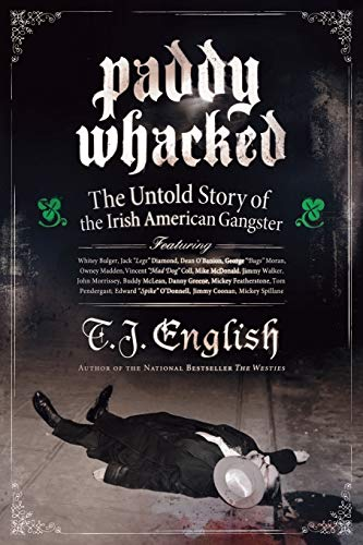 9780060590031: Paddy Whacked: The Untold Story of the Irish American Gangster