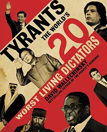 9780060590048: Tyrants: The World's 20 Worst Living Dictators