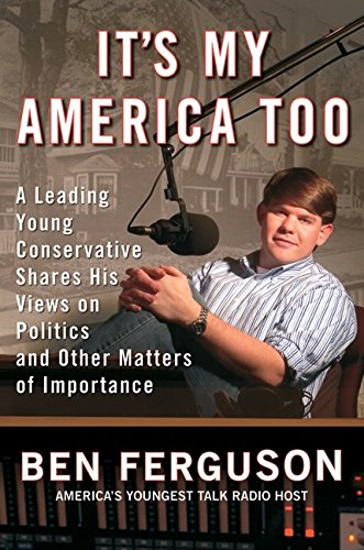 9780060590116: It's My America Too: A Leading Young Conservative Shares His Views on Politics and Other Matters of Importance