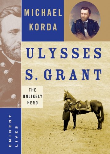9780060590154: Ulysses S. Grant: The Unlikely Hero (Eminent Lives)