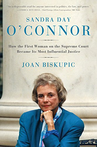 9780060590185: Sandra Day O'Connor: How the First Woman on the Supreme Court Became Its Most Influential Justice