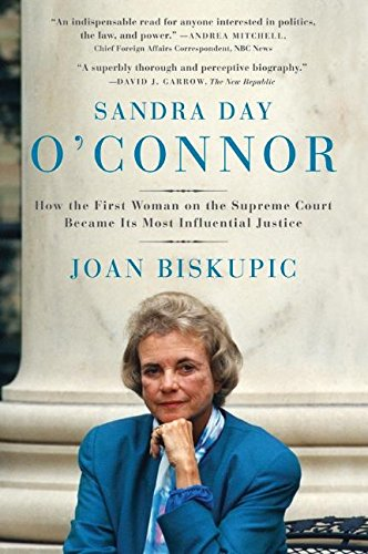 9780060590192: Sandra Day O'Connor: How the First Woman on the Supreme Court Became Its Most Influential Justice