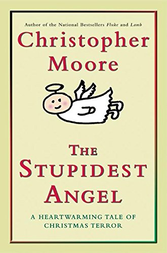 The Stupidest Angel: A Heartwarming Tale of Christmas Terror: Moore, Christopher