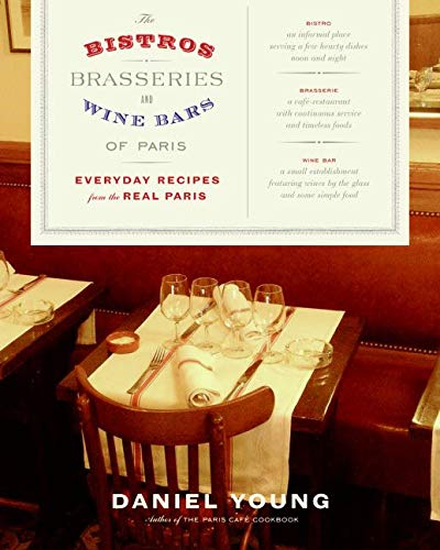 9780060590734: The Bistros, Brasseries, and Wine Bars of Paris: Everyday Recipes from the Real Paris