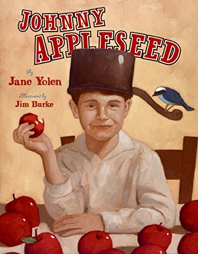 Johnny Appleseed: The Legend and the Truth (0060591366) by Jane Yolen