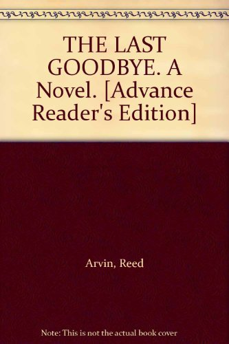 9780060591397: THE LAST GOODBYE. A Novel. [Advance Reader's Edition]