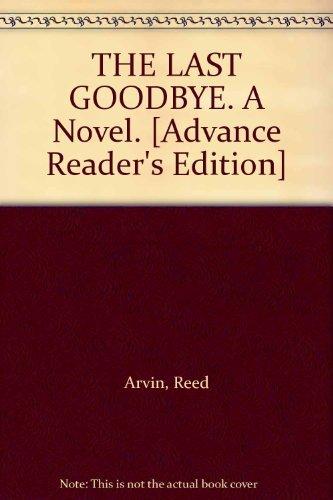 9780060591397: THE LAST GOODBYE. A Novel. [Advance Reader's Edition]