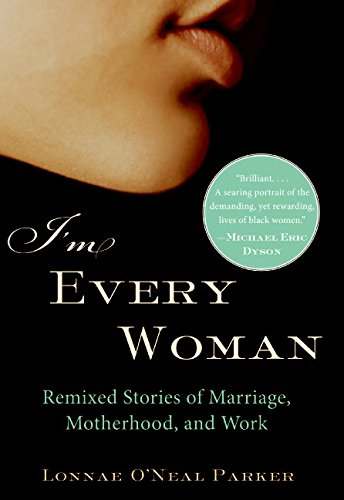 9780060592929: I'm Every Woman: Remixed Stories of Marriage, Motherhood, and Work