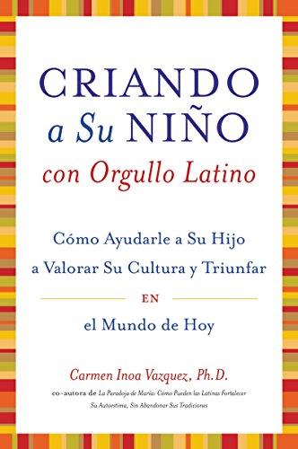 9780060593469: Criando a Su Nino con Orgullo Latino: Como Ayudarle a Su Hijo a Valorar Su Cultura y Triunfar en el Mundo de Hoy (Spanish Edition)