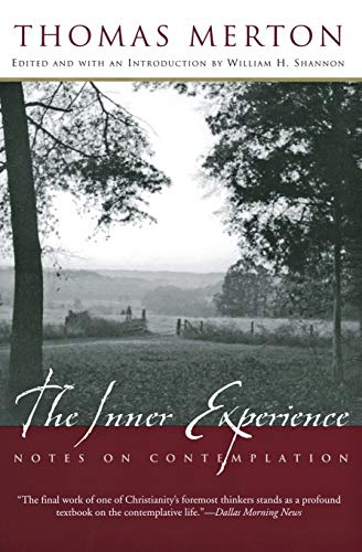 9780060593629: The Inner Experience: Notes on Contemplation