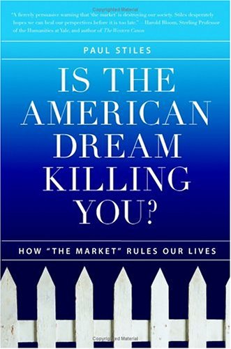 9780060593780: Is the American Dream Killing You?: How