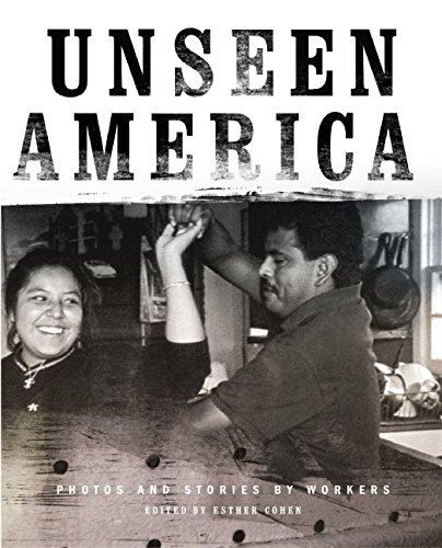 9780060594060: Unseen America: Photos and Stories by Workers