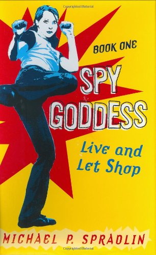 9780060594077: Spy Goddess, Book One: Live and Let Shop