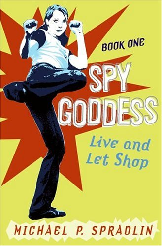 9780060594091: Spy Goddess, Book One: Live and Let Shop