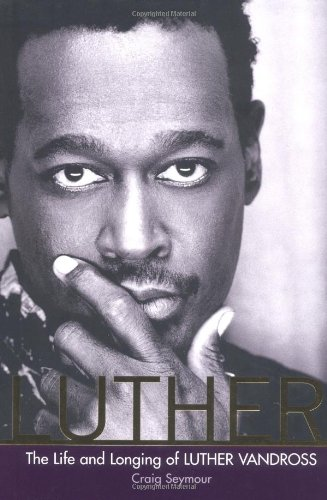 9780060594183: Luther: The Life and Longing of Luther Vandross