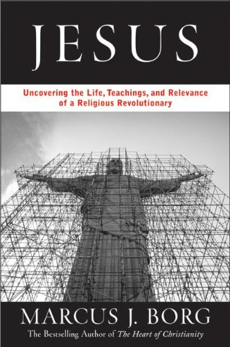 9780060594459: Jesus: Uncovering the Life, Teachings, and Relevance of a Religious Revolutionary