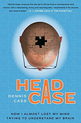 9780060594725: Head Case: How I Almost Lost My Mind Trying to Understand My Brain