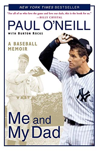 Me and My Dad: A Baseball Memoir (0060595795) by Paul O'Neill; Burton Rocks