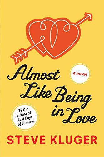 9780060595838: Almost Like Being in Love: A Novel