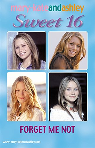 9780060596149: Forget Me Not (Mary-Kate and Ashley Sweet 16)