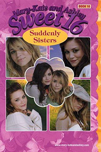 9780060596156: Mary-Kate & Ashley Sweet 16 #18: Suddenly Sisters: (Suddenly Sisters) (Mary-Kate and Ashley Sweet 16)